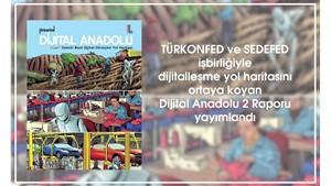 Dijital Anadolu 2 Raporu Açıklandı  Endüstri 40a En Yakın Sektör Otomotiv