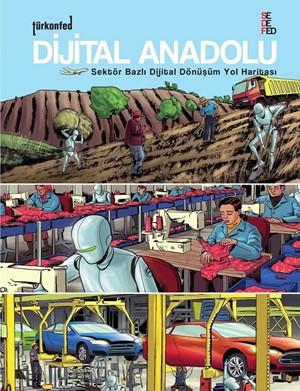 Dijital Anadolu 2 Sektör Bazlı Dijital Dönüşüm Yol Haritası