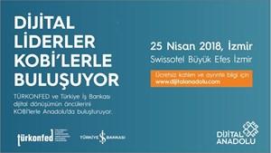 Dijital Liderler Dijital Anadoluyla İzmirli KOBİlerle Buluşuyor