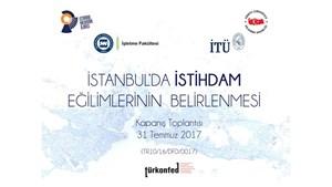 İstanbulda İstihdam Eğilimlerinin Belirlenmesi Projesi Tamamlanıyor