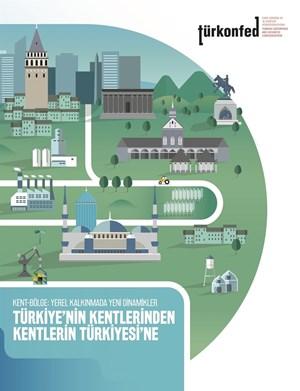 Kent - Bölge Yerel Kalkınmada Yeni Dinamikler - Türkiyenin Kentlerinden Kentlerin Türkiyesine