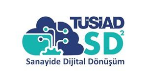 Türk Sanayisinin Dijital Dönüşümüne Destek TÜSİAD SD2 Programına Başvurular Başlıyor