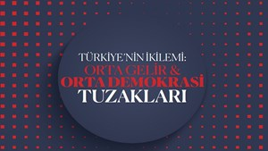 """Türkiye'nin İkilemi: Orta Gelir & Orta Demokrasi Tuzakları"""" Raporundan Öneriler"""