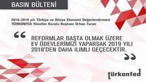 TÜRKONFED Başkanı Turan 2018-2019 yılı Türkiye ve Dünya Ekonomisi Değerlendirmesi - 21 Aralık 2018
