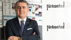 TÜRKONFED Başkanı Orhan Turan: