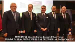 TÜRKONFED Başkanı Turan Enerji Verimliliği Seferberliği Başlatmalıyız