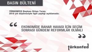TÜRKONFED Başkanı Turan'ın 2018 Yılı Büyüme Açıklaması
