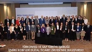 TÜRKONFED ve SAP Türkiye  İşbirliği İzmirli KOBİleri Dijital  Ticaret Zirvesinde Buluşturdu