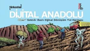 TÜRKONFED ve SEDEFED işbirliğiyle  Dijital Anadolu 2 Raporu Yayımlandı - 13 Aralık 2018