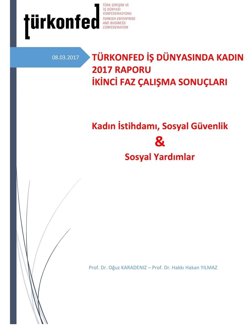 3. İş Dünyasında Kadın Raporu II. Faz Sonuçları: Kadın İstihdamı, Sosyal Güvenlik & Sosyal Yardımlar