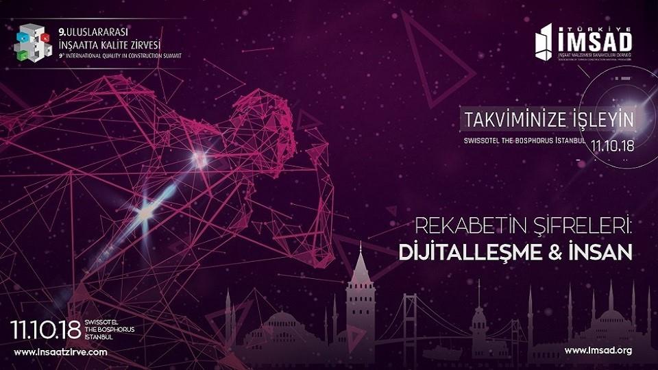 Türkiye İMSAD, 9. Uluslararası İnşaatta Kalite Zirvesi'nin Ana Teması: Dijitalleşme & İnsan