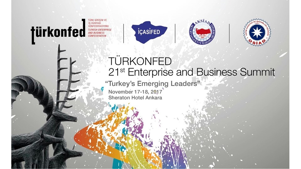 TÜRKONFED 21st Enterprise and Business Summit - Ankara