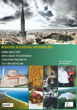 Regional Development Dynamics Strategies to Escape from Middle Income Trap for Kırklareli