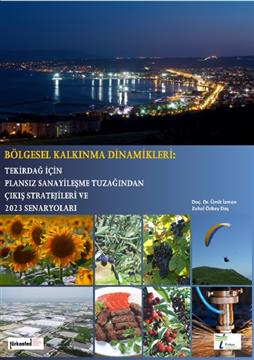 Regional Development Dynamics Strategies to Escape from Middle Income Trap for Tekirdağ