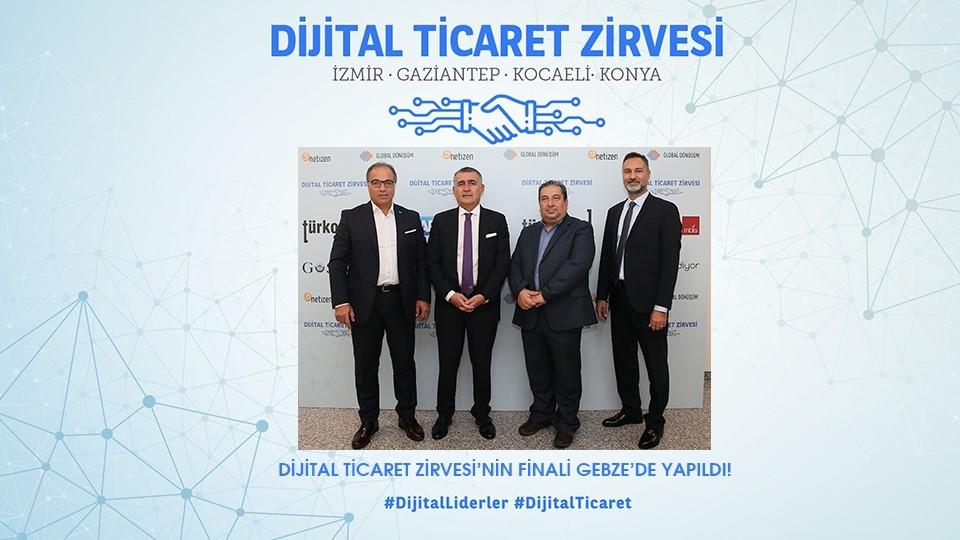 Dijital Ticaret Zirvesi'nin Kapanışı Gebze'de Yapıldı!