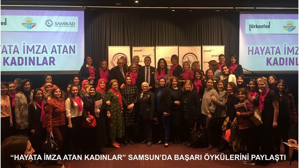 """""""Hayata İmza Atan Kadınlar"""" Samsun'da Buluştu!"""