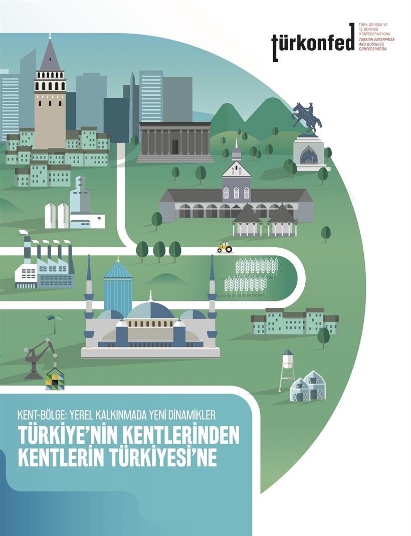 Kent - Bölge: Yerel Kalkınmada Yeni Dinamikler - Türkiye'nin Kentlerinden Kentlerin Türkiyesi'ne