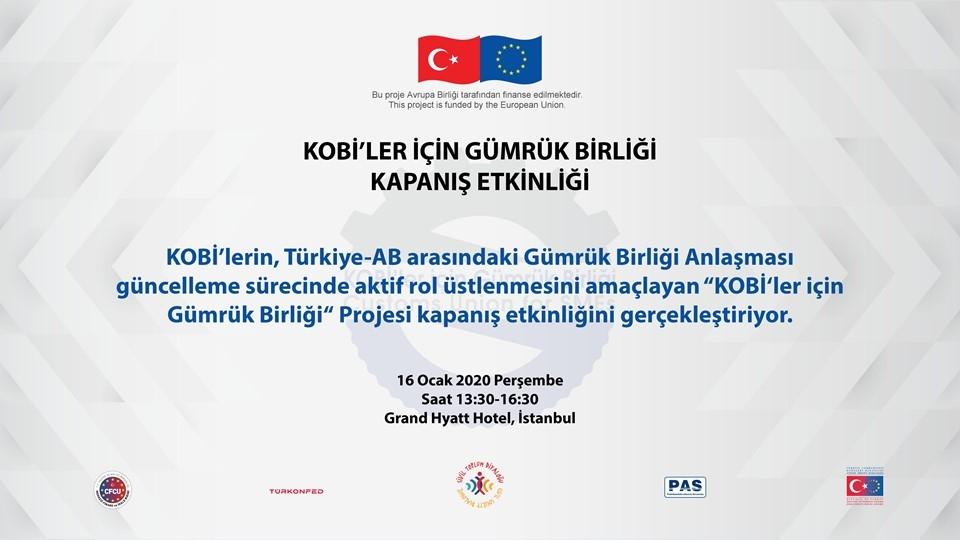 KOBİler İçin Gümrük Birliği Projesi Kapanış Toplantısı İstanbulda Gerçekleşiyor
