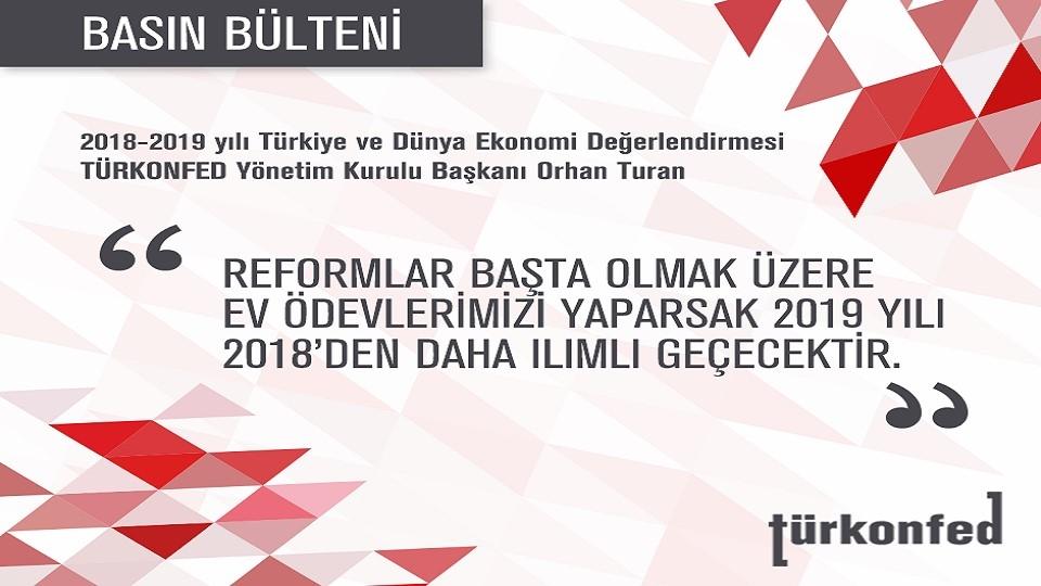 TÜRKONFED Başkanı Turandan 2018-2019 Ekonomi Değerlendirmesi