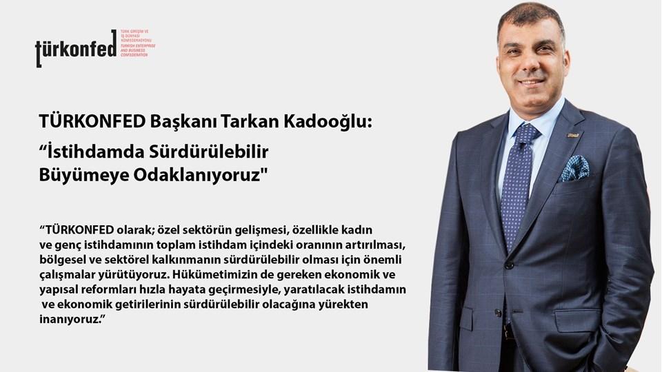 """TÜRKONFED Başkanı Kadooğlu: """"İstihdamda Sürdürülebilir Büyümeye Odaklanıyoruz"""""""