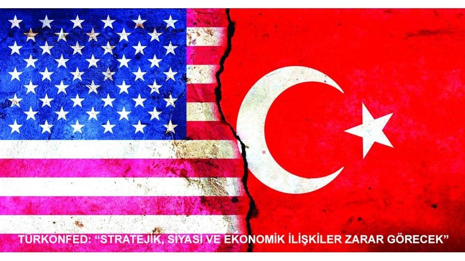 TÜRKONFED Başkanı Kadooğlu  Stratejik Siyasi ve Ekonomik İlişkiler Zarar Görecek