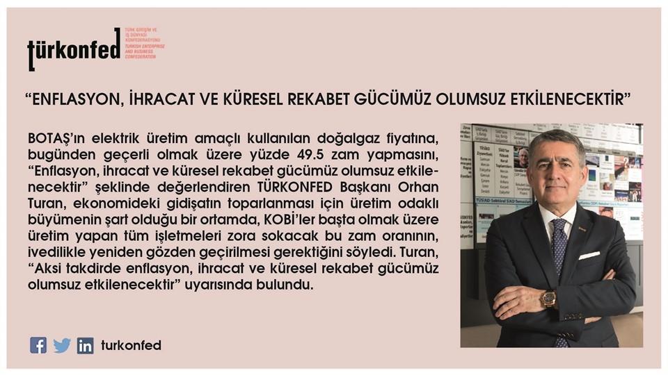 TÜRKONFED Başkanı Turan Enflasyon İhracat ve Küresel Rekabet Gücümüz Olumsuz Etkilenecektir
