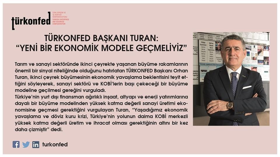 """TÜRKONFED Başkanı Turan:  """"Yeni Bir Ekonomik Modele Geçmeliyiz"""""""