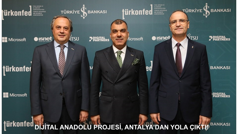TÜRKONFED ve İş Bankası Dijital Anadolu Projesi Antalyadan Yola Çıktı