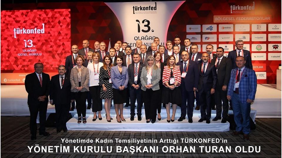 TÜRKONFEDin Yönetim Kurulu Başkanı Orhan Turan Oldu